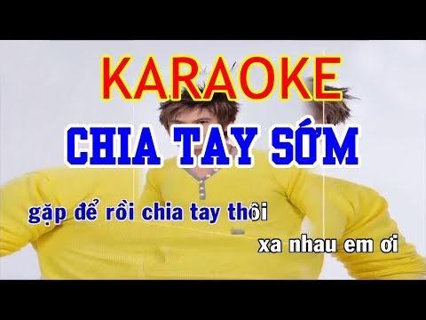 Chia Tay Sớm Remix Karaoke - Lương Gia Huy | Beat Chuẩn - Thời lượng: 3 phút, 31 giây.
