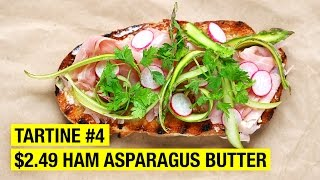 $2.49 Tartine w/ Deli Ham, Salted Butter, Asparagus & Chervil by Alex French Guy Cooking