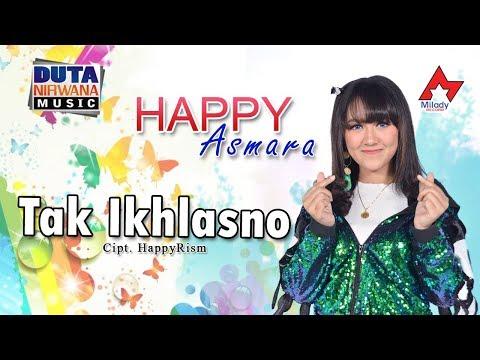 Happy Asmara - Tak Ikhlasno [OFFICIAL]