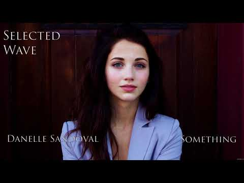 Danelle Sandoval - Something lyrics|download слова|скачать