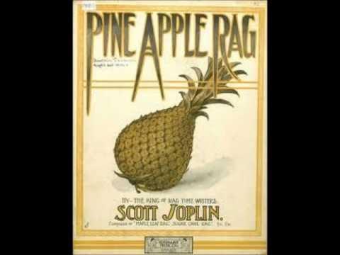 Pine Apple Rag - Scott Joplin (1908)