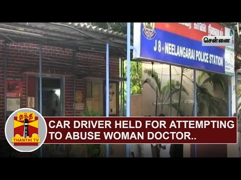 Car-Driver-held-for-attempting-to-abuse-Woman-Doctor-Thanthi-TV