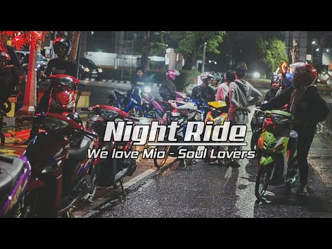 We Love Mio feat Soul Lovers Lampung - Night Ride