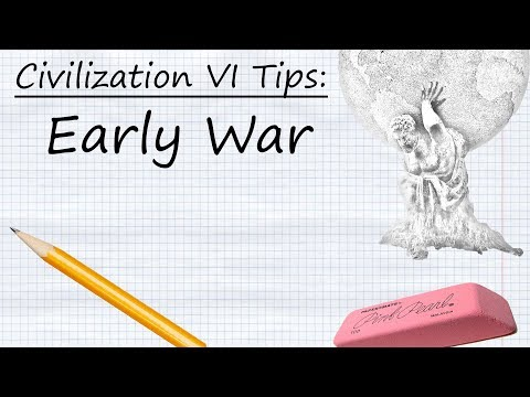 Civilization Vi Tips:  Early War