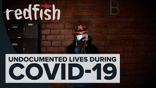 Out Of Work: Undocumented Lives During COVID-19