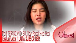 Video Meldi TERANCAM DI BUI, Dewi Perssik Hepi-Hepi, Ekslusif Atta 11 JUTA SUBSCRIBER - OBSESI MP3, 3GP, MP4, WEBM, AVI, FLV Februari 2019