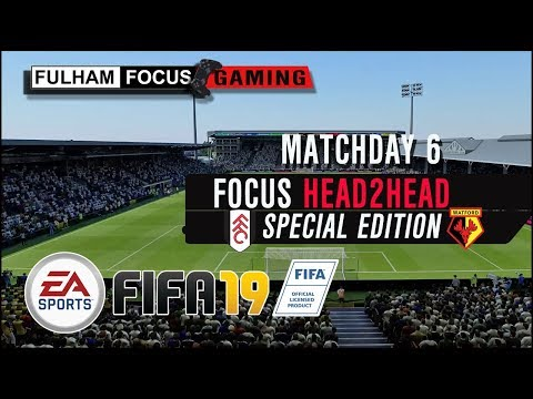 Fulham Focus H2H | Matchday 6 | SPECIAL EDITION On FIFA 19!
