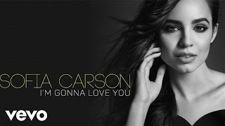Sofia Carson I'm Gonna Love You music videos 2016