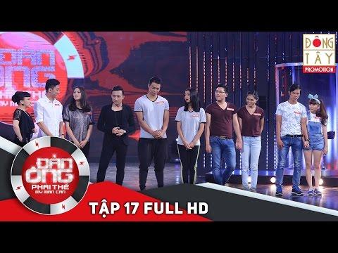 ĐÀN ÔNG PHẢI THẾ - TẬP 17 FULL HD (19/02/16)