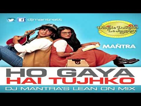 Video Dilwale Dulhania Le Jayenge - Ho Gaya Hai Tujkho [Dj Mantra's Lean On Mix] download in MP3, 3GP, MP4, WEBM, AVI, FLV January 2017