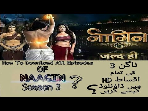 How To Download Naagin 3 Full Episode 2018 || Full HD