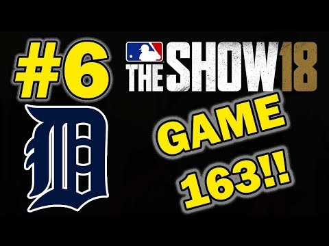 COMES DOWN TO GAME 163!! DETROIT TIGERS REALISTIC FRANCHISE EPISODE 6 | MLB 18 THE SHOW