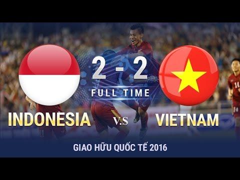 Xem lại Việt Nam 2 - 2 Indonesia 9-10-2016, Highlights, Giao Hữu 2016 - 2017