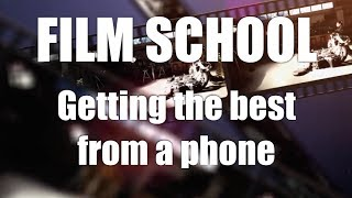FILM SCHOOL: Getting the best from your phone