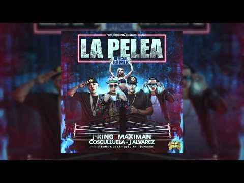 Letra La pelea (Remix) J King & Maximan Ft Cosculluela y J Alvarez