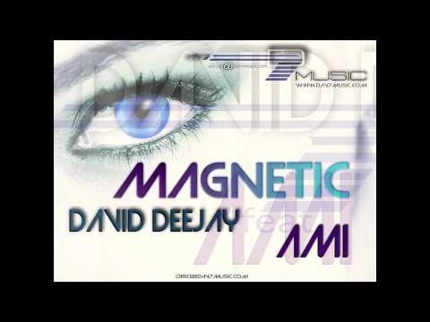 DAVID DeeJay Ft AMI - Magnetic (Radio Version) (видео)