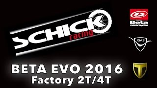 10. BETA Evo 2016 Factory 2T/4T **www.schickracing.at**