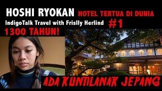 Video Hotel Angker Tertua Di Dunia #1 Hoshi Ryokan IndigoTalk Travel Frislly Herlind Billy Christian MP3, 3GP, MP4, WEBM, AVI, FLV Juli 2019
