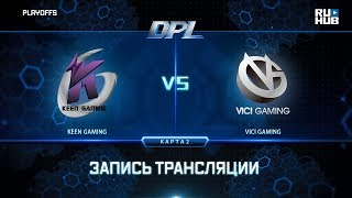 Keen Gaming vs Vici Gaming, DPL 2018, game 2 [Lex, 4ce]