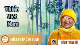 Thiền Việt Nam - Thầy Thích Thanh Từ
