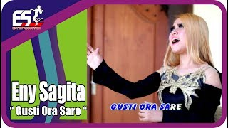 Video Eny Sagita – Gusti Ora Sare [OFFICIAL] MP3, 3GP, MP4, WEBM, AVI, FLV Mei 2019