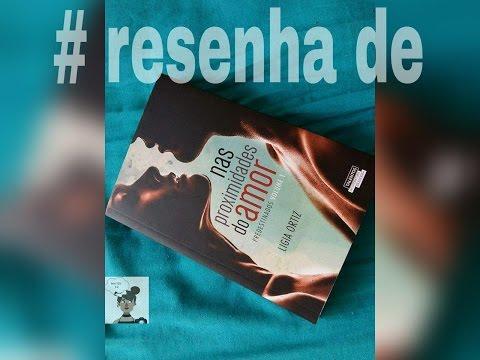 #Resenha: Nas Proximidades do Amor - Ligia Ortiz| Joanna Amaro