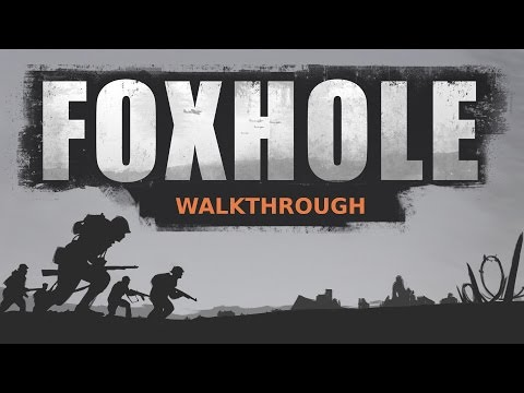 Foxhole Combat Prototype Walkthrough