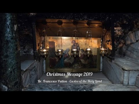Christmas Message 2019 | Br Francesco Patton - Custos of the Holy Land