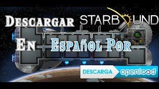 Starbound tiene lugar en un universo en dos dimensiones generado por procedimientos que el jugador puede explorar para obtener nuevas armas, armaduras, y un sinnúmero de otros artículos.Starbound: https://openload.co/f/CK0e1NjRqJE/Starbound_v1.2.3b_x32-x64.rarMod Español: https://mega.nz/#!tcN2VI5a!HGbLTZX-8X0dXnQxM_6hCp7jAEkUVhe9pGaoxCiz5doNota: el mod no traduce el juego al 100% porque todabia esta en desarollo pero los dialogos (o la mayoria) estan en español asi que no me quieran matar.BYE :3