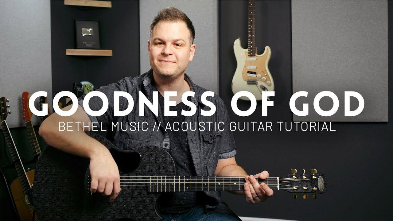 Goodness of God – Bethel Music – Tutorial (acoustic guitar)