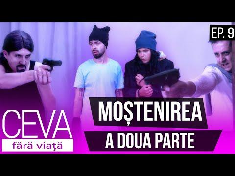CEVA FĂRĂ VIAȚĂ - Ep. 9 - MOȘTENIREA - A DOUA PARTE