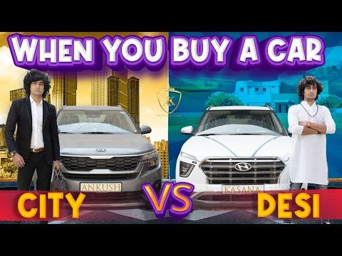 When you buy a car | DESI VS CITY | Ankush Kasana