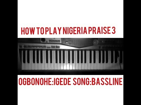 How To Play Nigeria Praise(part 3)Calypso,igede Song,focusing On The Bass Line