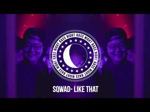 SQWAD - Like That