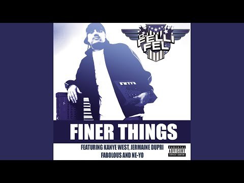 Finer Things (Explicit)