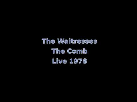 The Waitresses - The Comb (Live 1978)