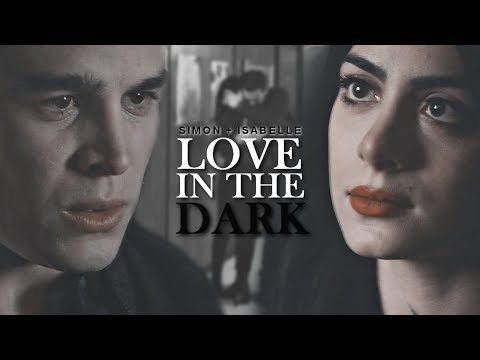 simon & isabelle | love in the dark (+3x10)