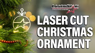 Laser Cutting - Custom Christmas Ornaments