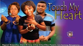Touch My Heart    - Nigerian Movie