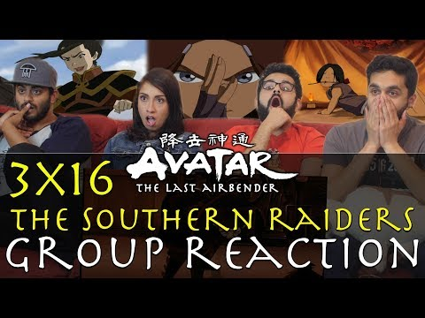 Avatar: The Last Airbender -  3x16 The Southern Raiders - Group Reaction