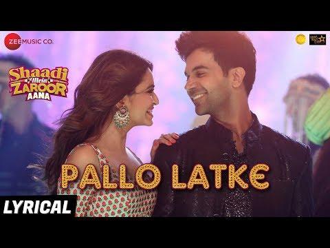 Video Pallo Latke - Lyrical | Shaadi Mein Zaroor Aana|Rajkummar R,Kriti K|Jyotica Tangri,Yasser,Fazilpuria download in MP3, 3GP, MP4, WEBM, AVI, FLV January 2017