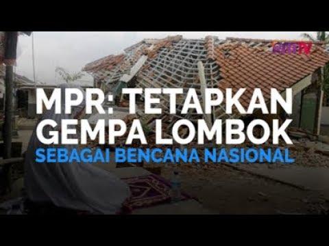 MPR: Tetapkan Gempa Lombok Sebagai Bencana Nasional!