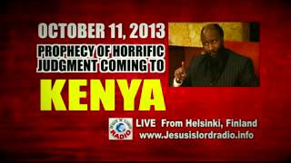PROPHECY OF HORRIFIC JUDGMENT COMING TO KENYA-Prophet Dr. Owuor