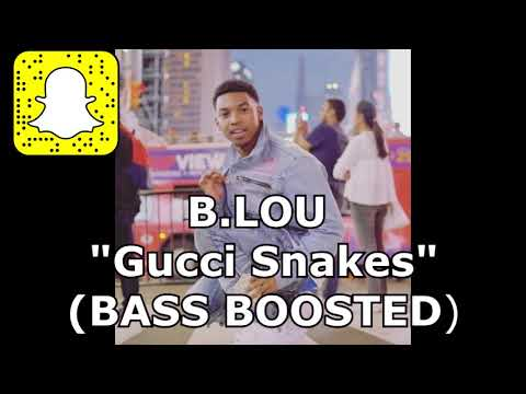 "B.LOU  ""Gucci Snakes"" (BASS BOOSTED)"