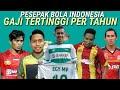 Pemain Sepak Bola Indonesia Dengan Gaji Tertinggi Per Tahunya Pesebakbola Indonesia
