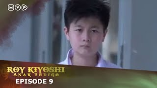 Video Roy Kiyoshi Anak Indigo Episode 10 MP3, 3GP, MP4, WEBM, AVI, FLV Mei 2018