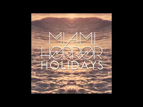 Miami Horror - Holidays (DCUP Remix)