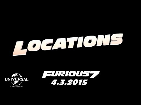 Furious 7 (Road to Furious 7 'Locations')