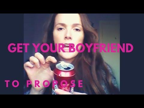 Get your boyfriend to propose