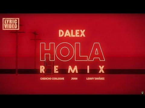 Dalex _ Hola Remix ft. Lenny Tavárez, Chencho Corleone, Juhn